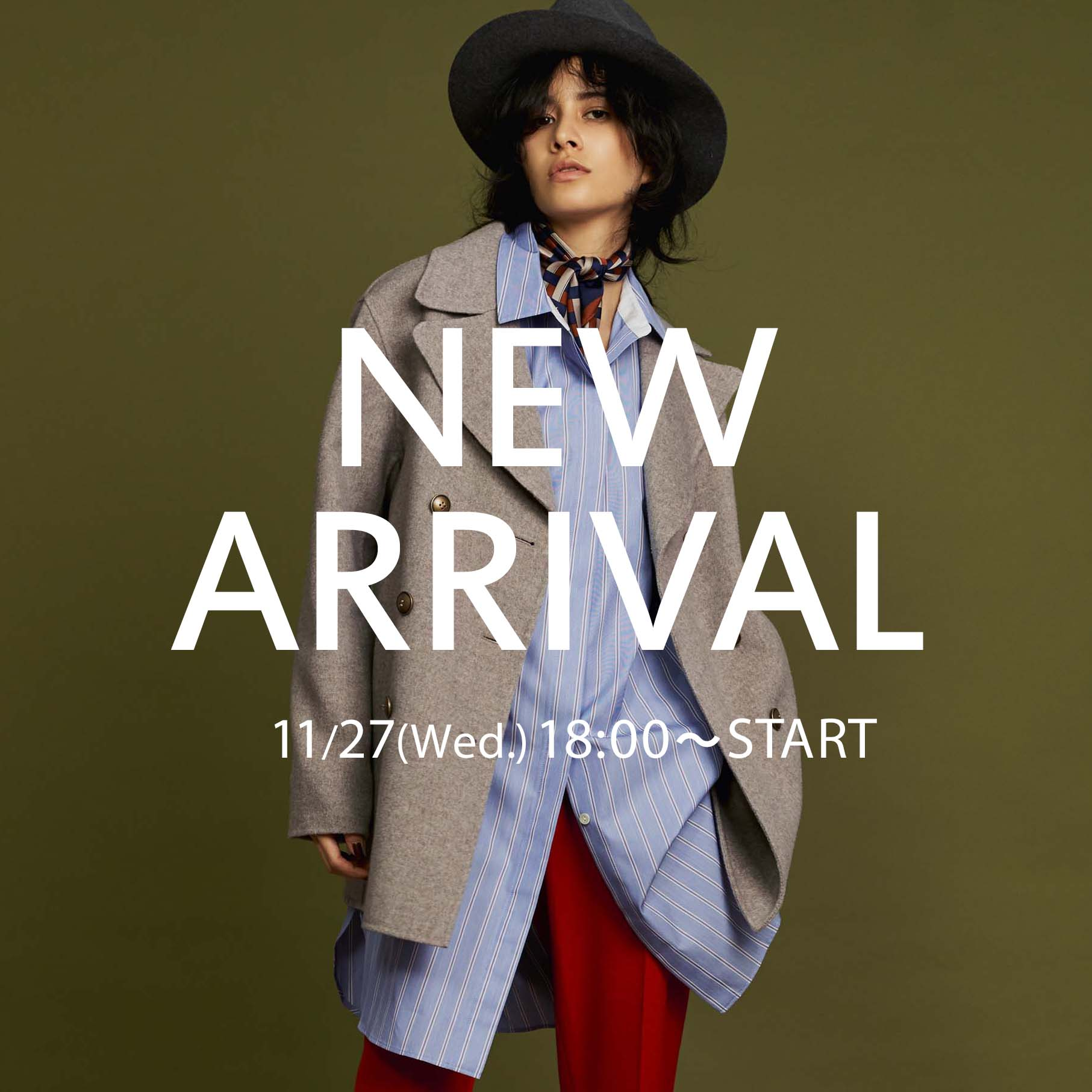 11/27(Wed.)18:00~NEW ARRIVAL