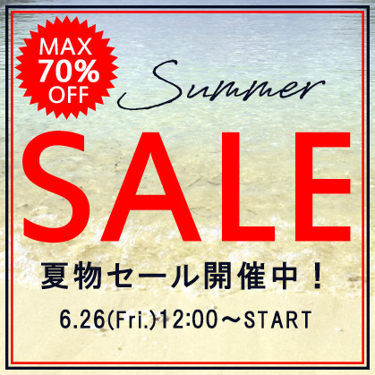 【最大70%OFF】SUMMER SALE 6/26 12:00~ Start‼
